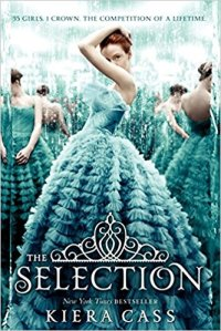 New York Times Bestseller The Selection by Kiera Cass: 35 Girls. 1 Crown. The competition of a lifetime.