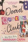 The Dead Queens Club by Hannah Capin: When Henry's king, being queen can be a killer
