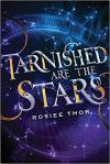 Tarnished Are the Stars by Rosiee Thor