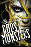 Dreams of Gods and Monsters: The New York Times bestselling finale in the Daughter of Smoke and Bone trilogy by Laini Taylor