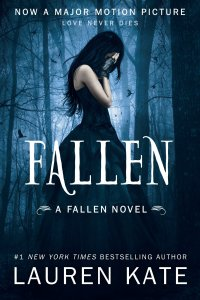 Fallen: A Fallen Novel by #1 New York Times Bestselling Author Lauren Kate  Now a major motion picture Love never dies