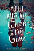 You'll Miss Me When I'm Gone.jpg