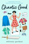 Chaotic Good by Whitney Gardner: Slaying dungeon trolls is easy. Internet trolls might require stronger armor.