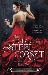 The Girl in the Steel Corset: The Steampunk Chronicles by Kady Cross  Bonus Book Included: The Strange Case of Finley Jayne