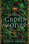 The Gilded Wolves by New York Times Bestselling Author Roshani Choskhi