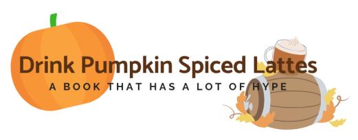 Drink Pumpkin Spiced Lattes