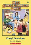 The Baby-Sitters Club #1: Kristy's Great Idea by Ann. M Martin