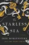 The Starless Sea: A Novel by Erin Morgenstern, Author of The Night Circus