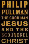 Good Man Jesus Scoundrel Christ.jpg