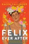 Felix Ever After by Stonewall and Lambda Award Winner Kacen Callender