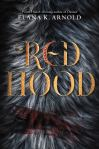 Red Hood by Elana K. Arnold, Printz Honor-winning author of Damsel