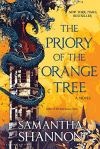 New York Times Bestseller The Priory of the Orange Tree: A Novel by Samantha Shannon, Author of The Bone Season series