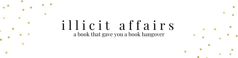 illicit affairs: a book that gave you a book hangover