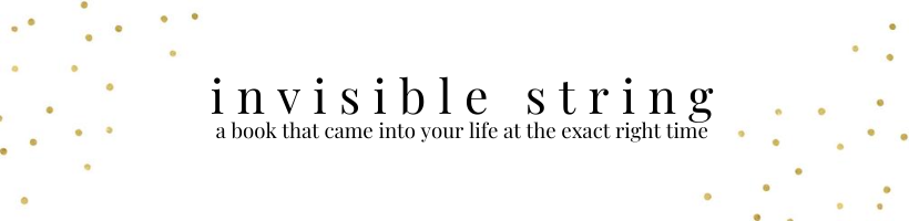 invisible string: a book that came into your life at the exact right time