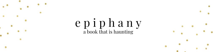 epiphany: a book that is haunting