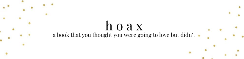 hoax: a book that you thought you were going to love but didn't