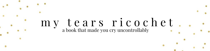 my tears ricochet: a book that made you cry uncontrollably