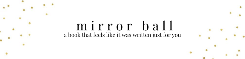 mirror ball: a book that feels like it was written for you