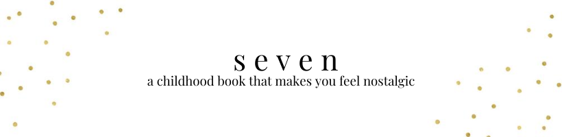 seven: a childhood book that makes you feel nostalgic