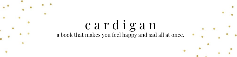 cardigan: a book that makes you feel happy and sad all at once