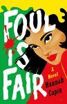 Foul is Fair: A Novel by Hannah Capin