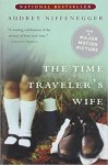 National Bestseller The Time Traveler's Wife by Audrey Niffenegger, Now a Major Motion Picture