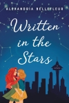 Written in the Stars: A Novel by Alexandria Bellefleur