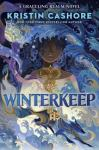 Winterkeep: A Graceling Realm Novel by New York Times Bestselling Author Kristin Cashore