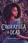 Cinderella is Dead by Kalynn Bayron | Bloomsburgy