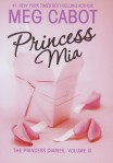 Princess Mia: The Princess Diaries, Volume IX by #1 New York Times Best-Selling Author Meg Cabot