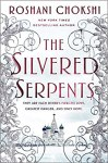 The Silvered Serpents by Roshani Chokshi, New York Times Bestselling Author: They are each other's fiercest love, greatest danger, and only hope.