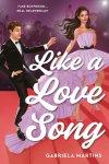 Like a Love Song by Gabriela Martins: Fake Boyfriend... Real Heartbreak?