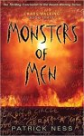 Monsters of Men: Chaos Walking Book Three by Patrick Ness: The Thrilling Conclusion to the Award-Winning Series