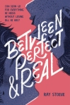 Between Perfect and Real by Ray Stoeve: Can Dean go for everything he needs without losing all he has?