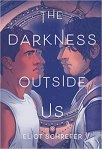 The Darkness Inside Us by Eliot Schrefer