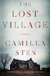 The Lost Village: A Novel by Camilla Sten; Translated by Alexander Fleming