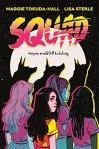 Squad by Maggie Tokuda-Hall and Lisa Sterle: Anyone would kill to belong