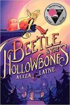 Stonewall Honor Book Beetle & The Hollowbones by Aliza Layne
