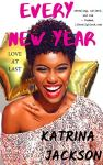 Every New Year: Love at Last by Katrina Jackson