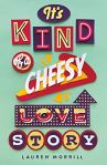 It's Kind of a Cheesy Love Story by Lauren Morrill