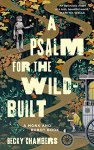 A Psalm for the Wild Built: A Monk and Robot Book by Becky Chambers