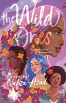 The Wild Ones: A Novel by Nafiza Azad: Their magic will not be vanquished.
