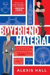 Boyfriend Material by Alexis Hall