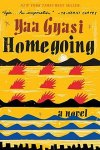 New York Times Best Seller Homegoing: a novel by Yaa Gyasi