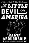 A Little Devil in America: Notes in Praise of Black Performance by Hanif Abdurraqib. Image from Amazon.