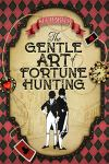 The Gentle Art of Fortune Hunting by KJ Charles. Image from Amazon.