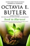 Seed to Harvest by Octavia E. Butler. Image from Amazon.