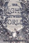 The Light Between World by Laura Weymouth