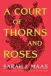 A Court of Thorns and Roses by Sarah J. Maas. Image from Amazon.