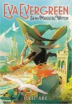 Eva Evergreen, Semi-Magical Witch by Julie Abe. Image from Amazon.